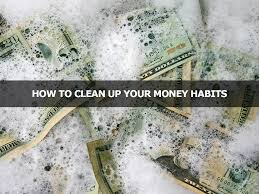 how to clean up your money habits lisa larter