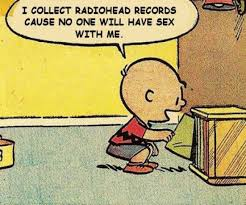 Radiohead Meme - music blogs the collected charlie brown record collection memes