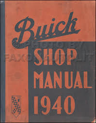 1940 buick repair shop manual reprint