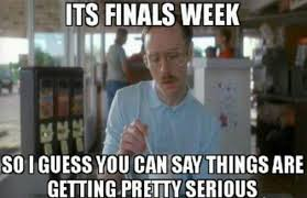 Finals Meme - 22 finals week memes to help you laugh away the stress