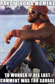 Randy Savage Meme - even the macho man has feelings meme on imgur