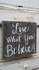Faith Home Decor by Quote Sign Live What You Believe Faith Sign Quote Sign Home