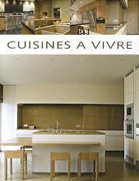 les cuisines à vivre cuisines a vivre by pauwels wim beta plus 9782930367293 01st