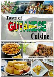 amazon cuisine taste of guyanese cuisine caribbean cuisine book 1 ebook goce