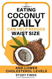 coconut oil helps reduce waist size and lower cholesterol