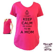 maternity shirt i can u0027t keep calm i u0027m going to be a mom tee mom