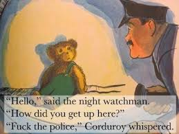 Fuck The Police Meme - fuck the police corduroy whispered cuteness pinterest funny