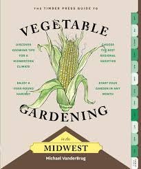 Florida Vegetable Gardening Guide the timber press guide to vegetable gardening in the midwest from