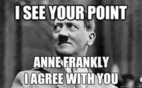 I Agree Meme - i see your point anne frankly i agree with you comforting hitler