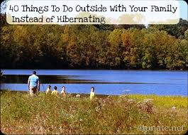 40 things to do outside with your family rather than hibernate