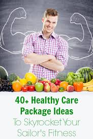 healthy care packages 40 healthy care package ideas to skyrocket your sailor s fitness