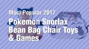 Pokemon Snorlax Bean Bag Chair Pokemon Snorlax Bean Bag Chair Toys U0026 Games Most Popular 2017
