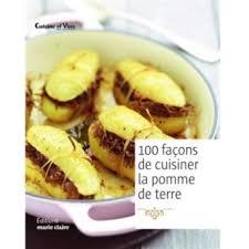 cuisiner la pomme 100 façons de cuisiner la pomme de terre broché collectif