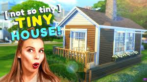 the not so tiny tiny house the sims 4 house building youtube