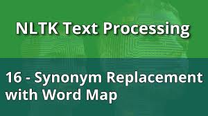 synonym for map nltk text processing 16 synonym replacement with word map