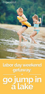 where to go for labor day weekend rntravel us