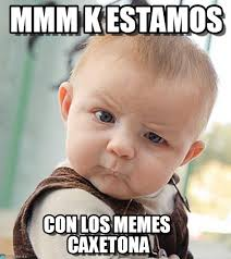 Mmm Meme - mmm k estamos sceptical baby meme on memegen