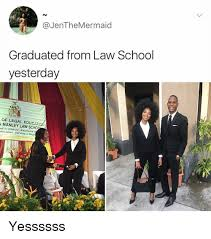 Law School Memes - graduated from law school yesterday of legal educato manley law