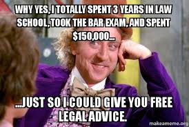 Make Memes For Free - why yes i totally spent 3 years in law school took the bar exam
