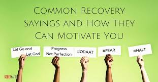 common recovery sayings and how they can motivate you if you are