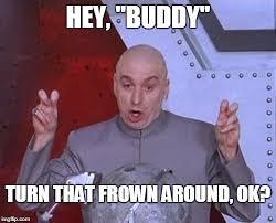 Hey Buddy Meme - hey buddy imgflip