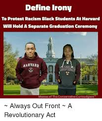 Define Memes - define irony to protest racism black students at harvard will hold