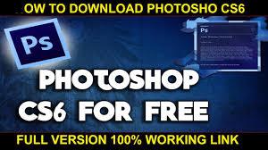 photoshop cs6 gratis full version adobe photoshop cs6 free download full version 100 working youtube