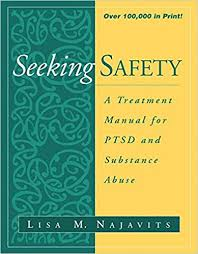 Seeking Book Seeking Safety A Treatment Manual For Ptsd And Substance Abuse