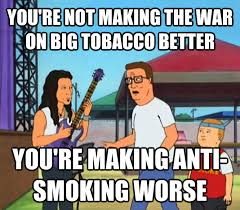Anti Smoking Meme - every time i see youth relevant anti smoking commercials rebrn com