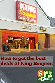 how to get the best deals at king soopers mile high on the cheap