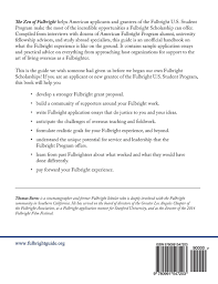 fulbright sample essays the zen of fulbright the unofficial guide to making the most of the zen of fulbright the unofficial guide to making the most of your u s fulbright scholarship thomas m burns 9780991547203 amazon com books