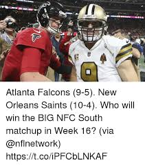 Saints Falcons Memes - atlanta falcons 9 5 new orleans saints 10 4 who will win the big nfc