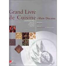 livre cuisine grand livre de cuisine broché alain ducasse achat livre