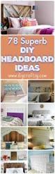 easy diy headboard ideas 78 superb diy headboard ideas for your beautiful room diy u0026 crafts