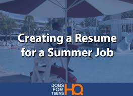 Resume For A Summer Job Creating A Resume For A Summer Job Jobs For Teens Hq