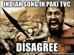 Indian Song Meme - indian song in paki tvc disagree this is sparta meme meme