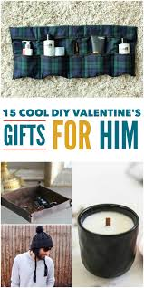 Homemade Valentines Gifts For Him by 15 Cool Diy Valentine U0027s Day Gifts For Him