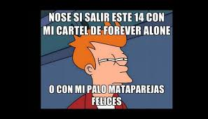 Memes Forever Alone - san valent祗n y sus m磧s curiosos memes forever alone fotos