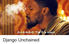 Django Meme - d j a n g o the dis silent django unchained django meme on esmemes com