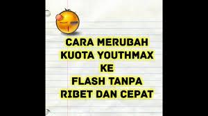 cara mengubah kuota youthmax menjadi kuota biasa inilah trik merubah kuota youtmax jadi kuota flash cahyonoblog