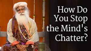 mind s how do you stop the mind s chatter sadhguru youtube