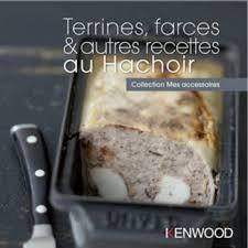 livre de cuisine kenwood kenwood terrines farces autres recettes livre de cuisine
