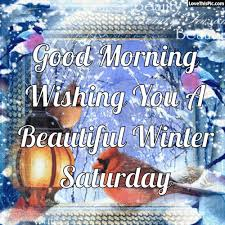 morning wishing you a beautiful winter saturday pictures
