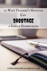 10 ways teacher u0027s manuals can sabotage a simple homeschool
