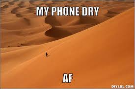 Phone Dry Meme - images dry phone