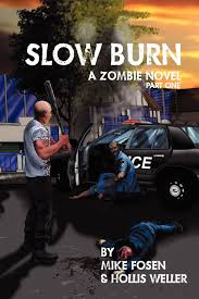 amazon com slow burn a zombie novel 9781432792398 mike fosen