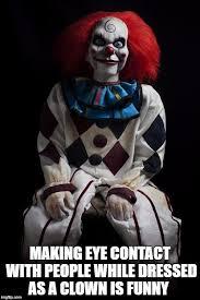 Evil Clown Memes - evil clown memes imgflip