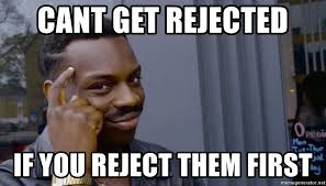 Rejected Meme - cant get rejected if you reject them first thinking guy gold watch
