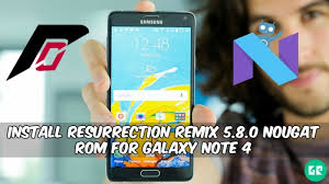 Install Android Nougat On Galaxy Note 8 0 Install Resurrection Remix 5 8 0 Nougat Rom For Galaxy Note 4 Gizrom