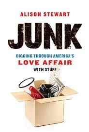 s stuff alison stewart junk digging through america s affair with